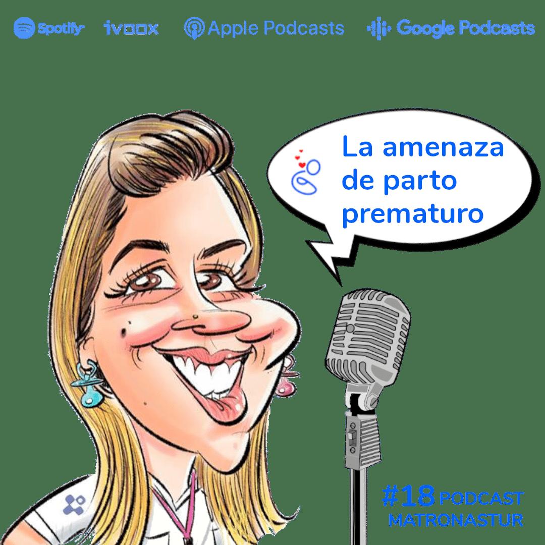 Capítulo 18 La amenaza de parto prematuro Podcast Matronastur